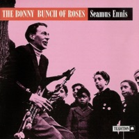 The Bonny Bunch of Roses by Seamus Ennis on Apple Music