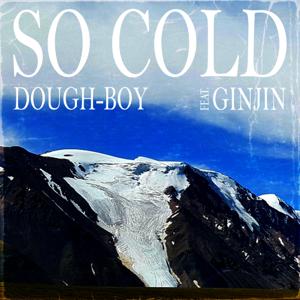 Dough-Boy - So Cold feat. Ginjin