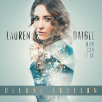 How Can It Be (Deluxe Edition) - Lauren Daigle Cover Art