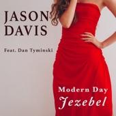 Jason Davis - Modern Day Jezebel (feat. Dan Tyminski)