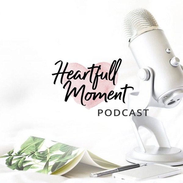 The HeartfullMoment Podcast