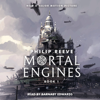 Philip Reeve - Mortal Engines: Mortal Engines, Book 1  artwork