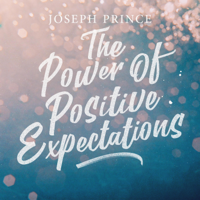 Joseph Prince - The Power of Positive Expectations artwork
