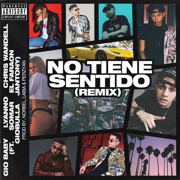 No Tiene Sentido (Remix) [feat. SOMAR, El Faraon, GioBulla & Jantony] - Single