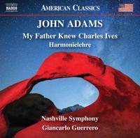 Nashville Symphony & Giancarlo Guerrero - John Adams: My Father Knew Charles Ives & Harmonielehre artwork