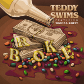 Broke (feat. Thomas Rhett) - Teddy Swims