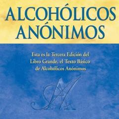 """Alcohólicos Anónimos, Tercera edición [Alcoholics Anonymous, Third Edition]: El """"Libro Grande"""" oficial de Alcohólicos Anónimos [The Official """"Big Book"""" of Alcoholics Anonymous] (Unabridged)"""