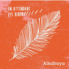 Alkabaya - En attendant les hirondelles... Grafik