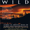 Algernon Blackwood, Evelyn Waugh, H.M. Tomlinson, Jack London, Norman MacLean, Redmond O'Hanlon & Sir Wilfred Thesiger - Wild: Stories of Survival From The World's Most Dangerous Places  artwork