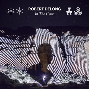 Robert DeLong - Born To Break feat. MNDR