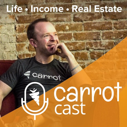 Cover image of CarrotCast   Freedom, Flexibility, Finance & Impact for Real Estate Investors
