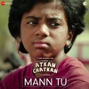 Mann Tu From Atkan Chatkan Single