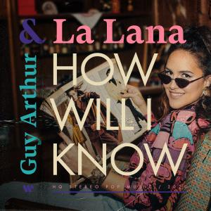 La Lana & Guy Arthur - How Will I Know