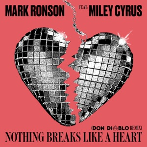 Nothing Breaks Like a Heart (feat. Miley Cyrus) [Don Diablo Remix] - Single Mp3 Download