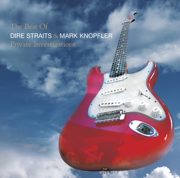 The Best of Dire Straits & Mark Knopfler: Private Investigations - Mark Knopfler & Dire Straits