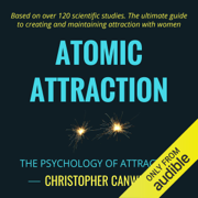 Atomic Attraction: The Psychology of Attraction (Unabridged)