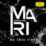 Mari Samuelsen, Konzerthausorchester Berlin, Jonathan Stockhammer & Christian Badzura - By This River (Arr. Badzura)