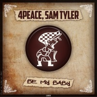Be My Baby - 4PEACE - SAM TYLER