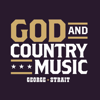 God and Country Music - George Strait