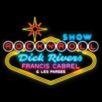 Dick Rivers, Francis Cabrel & Les Parses - Rock'n Roll Show (Live) artwork