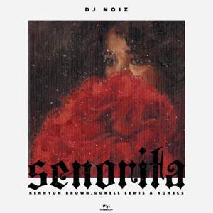 DJ Noiz - Senorita feat. Kennyon Brown, Donell Lewis & Konecs