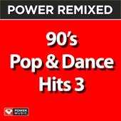 Power Remixed: 90's Pop & Dance Hits, Vol. 3