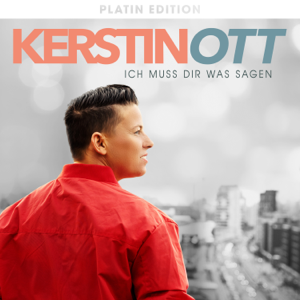 Kerstin Ott - Ich muss Dir was sagen (Platin Edition)