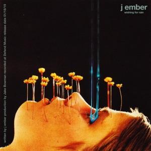 j ember - Wishing for Rain