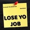 Lose Yo Job (feat. DJ Suede the Remix God) - Single