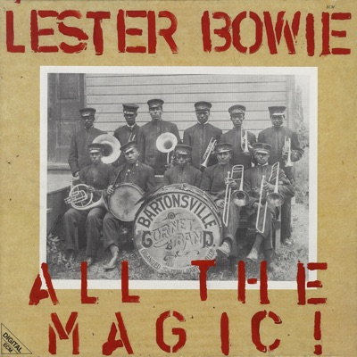 All the Magic! / The One and Only - Lester Bowie