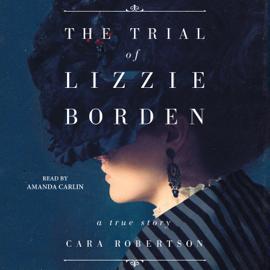 The Trial of Lizzie Borden (Unabridged) audiobook