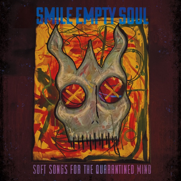Smile Empty Soul - Soft Songs for the Quarantined Mind - EP