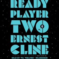 Ready Player Two: A Novel (Unabridged)