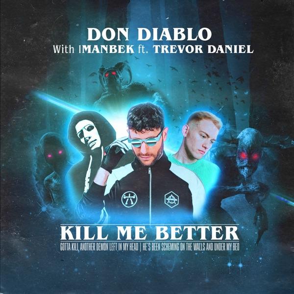 Don Diablo & Imanbek – Kill Me Better (feat. Trevor Daniel) – Single [iTunes Plus AAC M4A] Download Free
