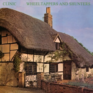 Clinic - Wheeltappers and Shunters (2019) LEAK ALBUM