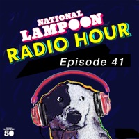 The National Lampoon Radio Hour Episode 41 (Digitally Remastered)