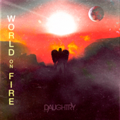World On Fire - Daughtry
