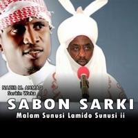 Nazir M. Ahmad - Sabon Sarki (Malam Sunusi Lamido Sunusi I I)
