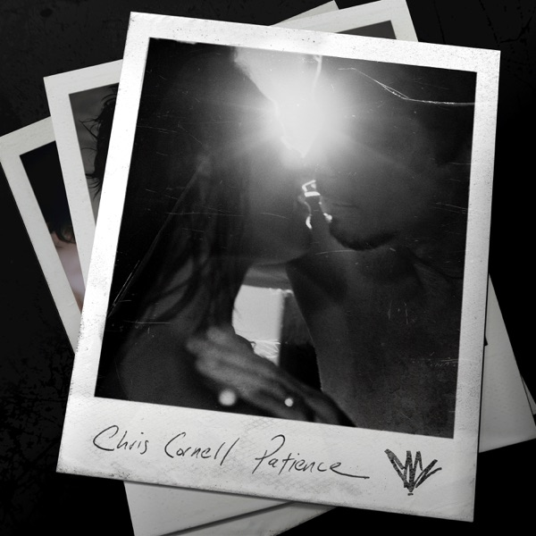 Chris Cornell - Patience