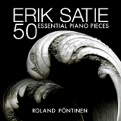 Erik Satie: 50 Essential Piano Pieces