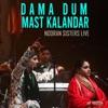 Dama Dum Mast Kalandar Nooran Sisters Live Single