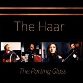 The Haar - The Parting Glass
