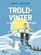 Tove Jansson - Mumitrolden 6 - Troldvinter