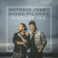 A Dónde Vas (Versión Castellano) - Antonio José & Diogo Piçarra