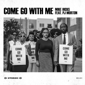 Come Go With Me (feat. PJ Morton) - Single Mp3 Download
