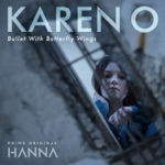 "Karen O - Bullet With Butterfly Wings (From ""Hanna"")"