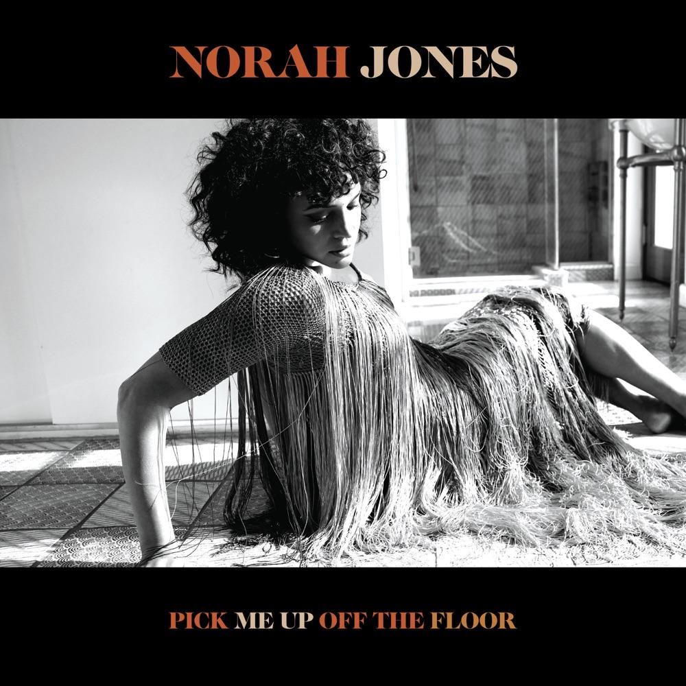 Pick Me Up off the Floor / Norah Jones