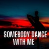 Somebody Dance with Me feat Igor Remix Single