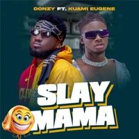 Slay Mama (feat. Kuami Eugene) - Single