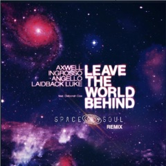 Leave the World Behind (Spacesoul Remix)